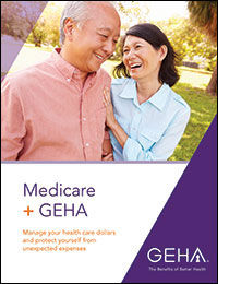 Cover image for GEHA's Medicare + GEHA brochure, which will help you learn more about how GEHA health plans work with Medicare Parts A&B.